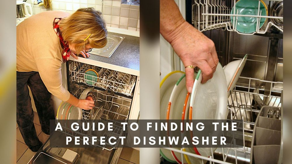 uide to Finding the Perfect Dishwasher